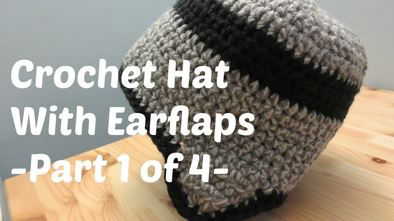 Crochet Hat With Earflaps - Adult Male Size - Part 1 of 4 - YouTube