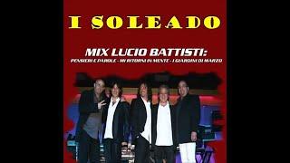 I Soleado - Mix Lucio Battisti (Pensieri e parole/Mi ritorni in mente/I giardini di marzo)