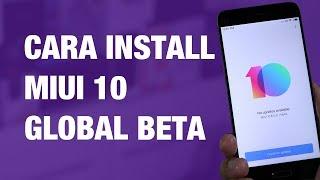 Cara Install MIUI 10 Global Beta di Xiaomi — Sekarang!