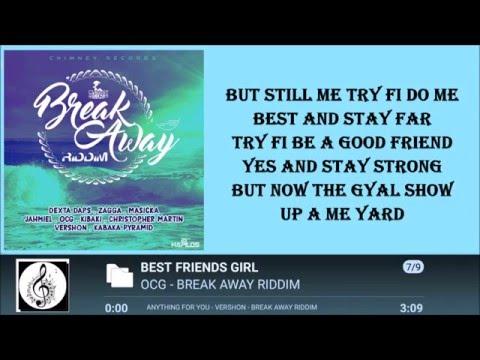 OCG - BEST FRIENDS GIRL LYRICS  [BY RICIANO CIRINO] BREAK AWAY RIDDIM 2016 BIG TUNE!