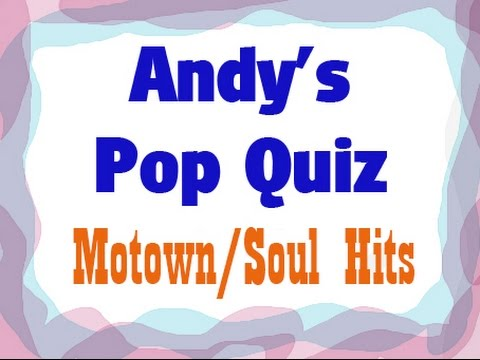 Pop Quiz No14 - 10 Motown/Soul Hits