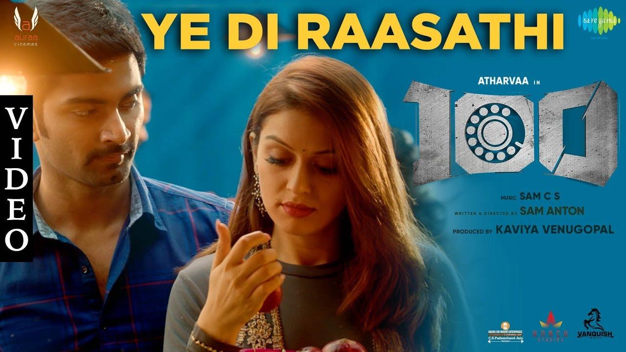 ye-di-raasathi-full-video-song-100-atharvaa-hansika-motwani-sam-c-s-sam-anton-saregama-tamil