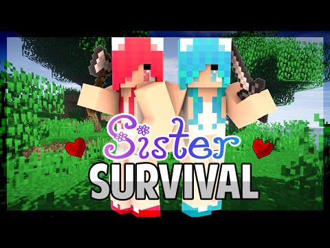 Sister Survival Ep.1 The Sister Bond