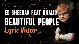 Gambar cover Ed Sheeran, Khalid - Beautiful People (Lyrics)