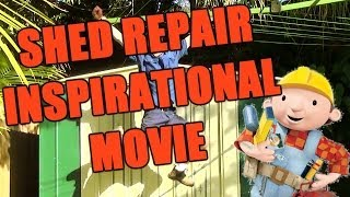 Shed Repair Inspirational Movie