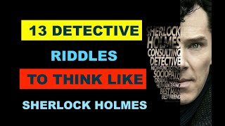 13 Detective Riddles To Think Like SHERLOCK HOLMES | Illustration Test [Brain Power]