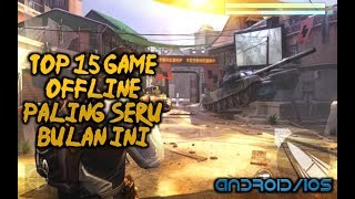 Top 15 Game Offline Paling Seru | Terbaru | Android/Ios