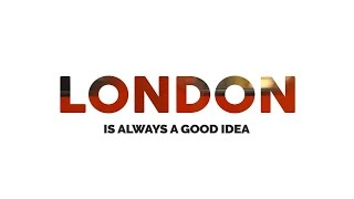 LONDON - Is Always a Good Idea