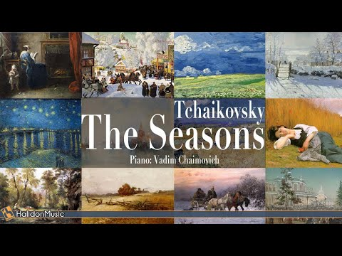 Tchaikovsky - The Seasons (full) | Piano: Vadim Chaimovich