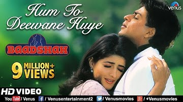 Hum To Deewane Huye -HD VIDEO | Shahrukh Khan & Twinkle Khanna | Baadshah |90's Romantic Hindi Song