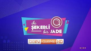 İki Sade Bir Şeker - beIN GURME HD'de (Yeni Program Tanıtımı)