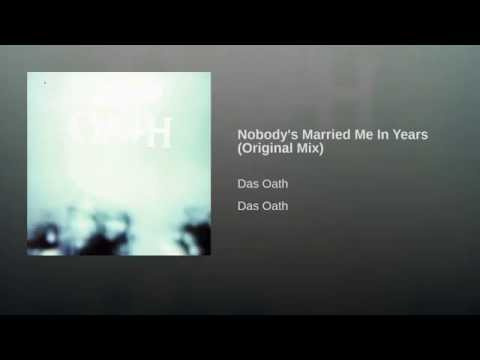 Nobody's Married Me In Years (Original Mix)