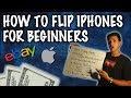 HOW TO FLIP IPHONES FOR BEGINNERS