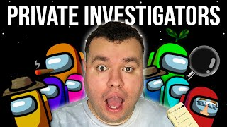 1 Gamer Outsmarts 8 Private Investigators in Among Us