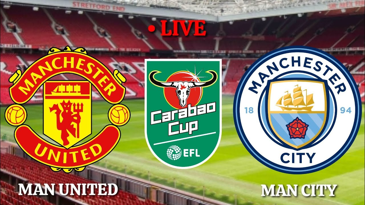 ????Trực tiếp[Manchester United vs Manchester City  League Cup 2020/2021||Pes17