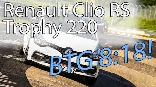 Renault Clio IV RS Trophy 220 - 8:18 BTG   Nordschleife 07.06.2016