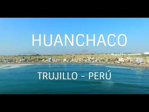 √ HUANCHACO -Trujillo, Perú 2018│4K FULL HD