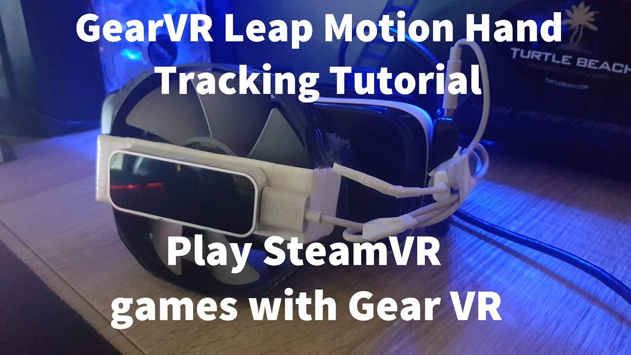 How to use Leap Motion on GearVR & Play SteamVR Games!