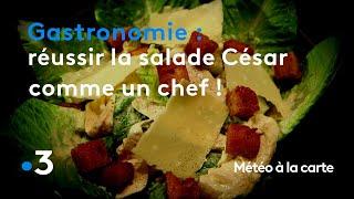 Gastronomie : réussir l'authentique salade César comme un chef ! - Météo à la carte