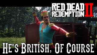 Red Dead Redemption 2 - He's British, Of Course