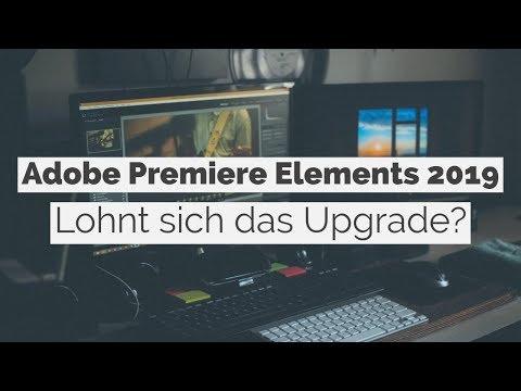 Adobe Premiere Elements 2019: Lohnt Sich Das Upgrade?