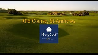 The Old Course, St Andrews, Scotland - PerryGolf.com