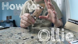 How to Fingerboard Episode #2: Ollie
