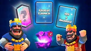 CLASH ROYALE GLOBAL LAUNCH iOS + Android! SPECIAL ANNOUNCEMENT!