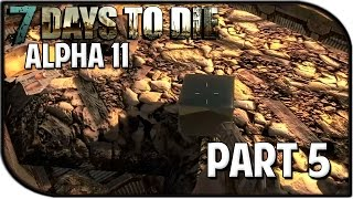 "7 Days to Die Alpha 11.1 Gameplay Part 5 - ""Disaster Strikes..."""