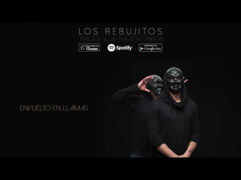 Los Rebujitos – Envuelto en llamas (Audio Oficial)
