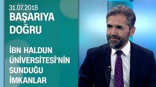 İbn Haldun Üniversitesi'nin sunduğu imkanlar - Başarıya Doğru 31.07.2018 Salı