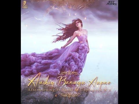 Aashiq Banaya Aapne | Unplugged |  Aftermorning Ft Sandeep | Himesh Reshammiya