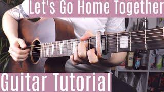 Ella Henderson & Tom Grennan - Let's Go Home Together   Guitar Tutorial/Lesson  Fingerstyle + Chords