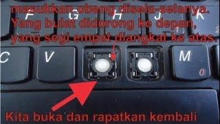 Cara Membuka dan Memperbaiki serta Memasang Tombol Keyboard Lenovo G480 yang Macet