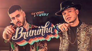 Kevinho e Tierry - Bruninha (Videoclipe Oficial)