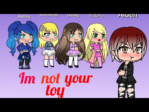 I M Not Your Toy Gmv Youtube