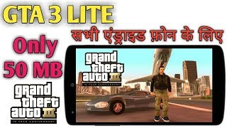 Download & Play GTA 3 Lite Only 50 MB Game Work All Android Mobile Full Step In Hindi