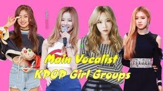 TOP 25  Main Vocalist KPOP Girl Groups