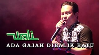 Video ADA GAJAH DI BALIK BATU - WALI BAND TERBARU KONSER KAPUAS 2016 KALTENG download MP3, 3GP, MP4, WEBM, AVI, FLV Desember 2017