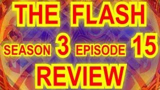 THE FLASH SEASON 3 EPISODE 15 REVIEW \ МОИ МЫСЛИ ПРО 15Е 3С СЕРИАЛА ФЛЭШ - ОТЛОВ ГЛЮКОВ