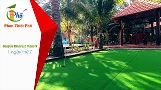 Saigon EmeRald Resort - 1 ngày thứ 7 - Phan Thiết Phố