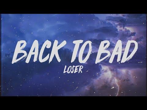 Loser - Back To Bad (Lyrics)