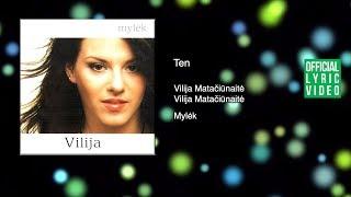 Vilija Matačiūnaitė - Ten (Official Lyric Video) Lietuviškos Dainos