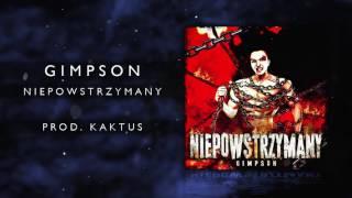 04. Gimpson - Niepowstrzymany (prod. Kaktus)