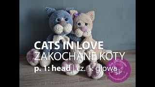 Amigurumi crochet CATS IN LOVE - part 1 | ZAKOCHANE KOTY na szydełku - część 1