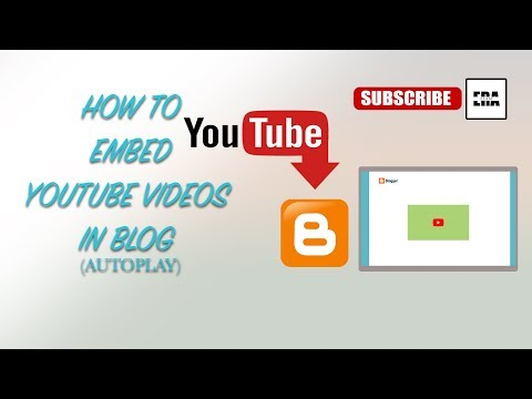 HOW TO EMBED YOUR YOUTUBE VIDEOS INTO BLOG ( Auto Play )