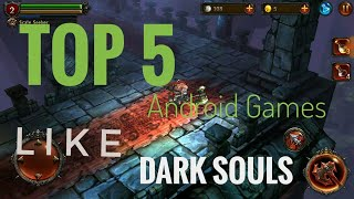 Top 5 Android Games Like Dark Souls
