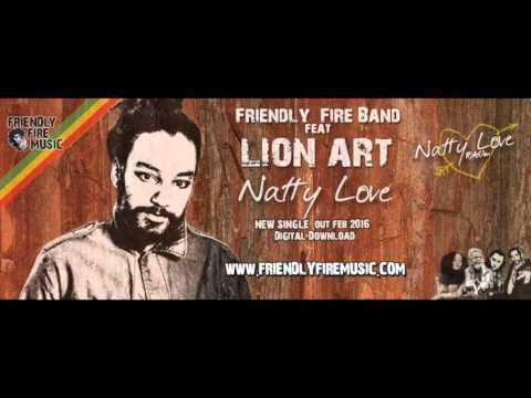 Friendly Fire Band ft Lion Art - Natty Love (Natty Love Riddim 2016)