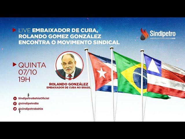 Live: Embaixador, Rolando Gomez González encontra o Movimento Sindical
