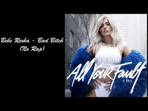 Bebe Rexha - Bad Bitch (No Rap, No Dolla $ign)
